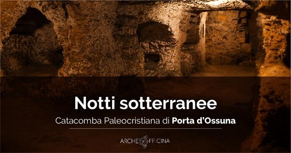 Notti Sotterranee. Apertura straordinaria serale alla catacomba Porta d'Ossuna